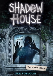 Shadow House 2: You Can't Hide, Hardback Book