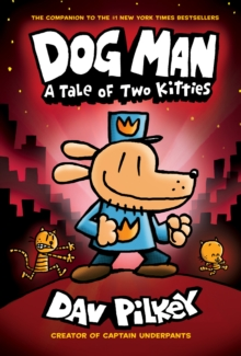 Dog Man 3: A Tale of Two Kitties, Hardback Book