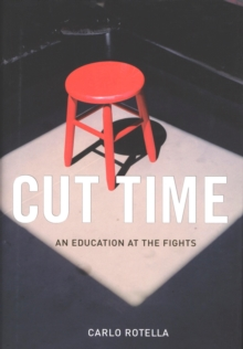 Cut Time : An Education at the Fights, EPUB eBook