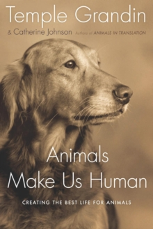 Animals Make Us Human : Creating the Best Life for Animals, EPUB eBook