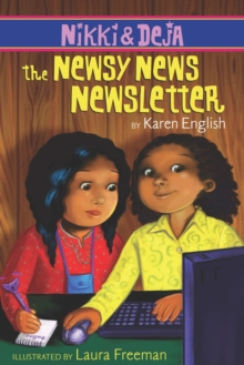 Nikki and Deja: The Newsy News Newsletter : Nikki and Deja, Book Three, EPUB eBook