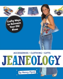 Jeaneology : Crafty Ways to Reinvent Your Old Blues, PDF eBook