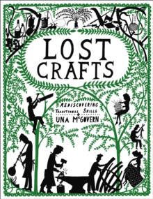 Lost Crafts: Rediscovering Traditional Skills, Paperback Book