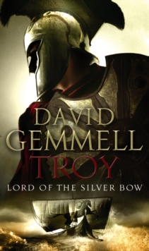 Troy: Lord Of The Silver Bow, Paperback Book