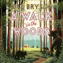 A Walk In The Woods : The World's Funniest Travel Writer Takes a Hike, CD-Audio Book