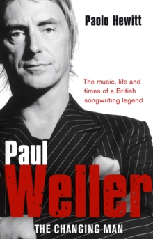Paul Weller - The Changing Man, Paperback / softback Book