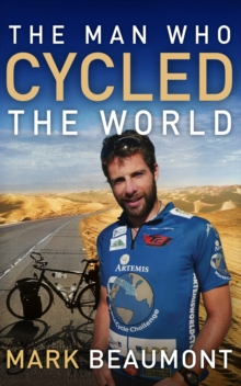 The Man Who Cycled The World, Paperback / softback Book