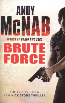 Brute Force : (Nick Stone Thriller 11), Paperback Book