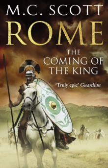 Rome: The Coming of the King : Historical Fiction: Rome 2, Paperback / softback Book