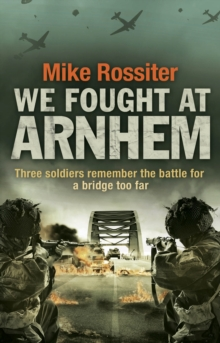 We Fought at Arnhem, Paperback Book