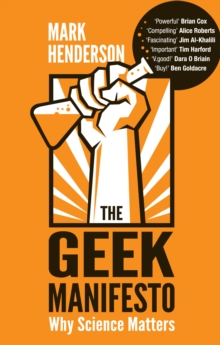 The Geek Manifesto : Why science matters, Paperback / softback Book