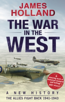 The War in the West: A New History : Volume 2: the Allies Fight Back 1941-43, Paperback Book