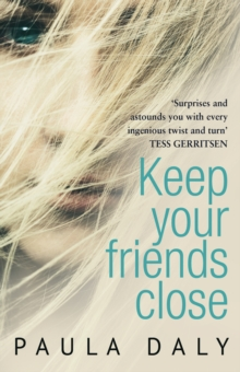 Keep Your Friends Close : 'The UK's answer to Liane Moriarty' Claire McGowan, Paperback / softback Book