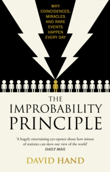 The Improbability Principle : Why Coincidences, Miracles and Rare Events Happen All the Time, Paperback Book