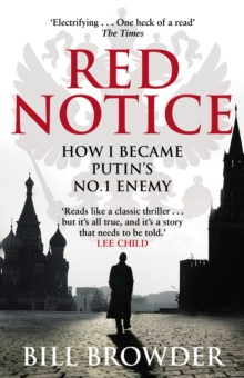 Red Notice : A True Story of Corruption, Murder and One Man's Fight for Justice, Paperback / softback Book