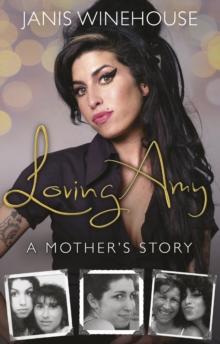 Loving Amy : A Mother's Story, Paperback / softback Book