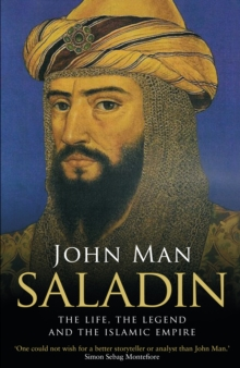 Saladin : The Life, the Legend and the Islamic Empire, Paperback / softback Book