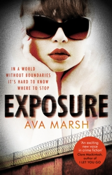 Exposure : The Most Provocative Thriller You'll Read All Year, Paperback / softback Book