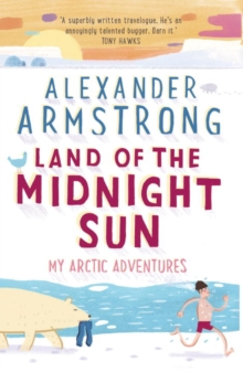 Land of the Midnight Sun : My Arctic Adventures, Paperback Book