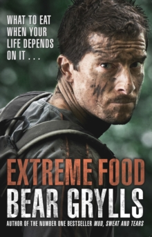 Extreme Food - What to eat when your life depends on it..., Paperback / softback Book