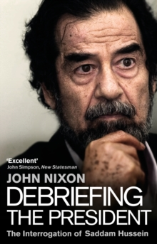 Debriefing the President : The Interrogation of Saddam Hussein, Paperback Book