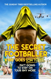 The Secret Footballer: What Goes on Tour, Paperback Book