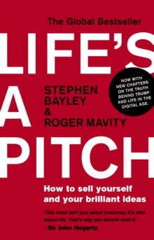 Life's a Pitch : How to Sell Yourself and Your Brilliant Ideas, Paperback / softback Book