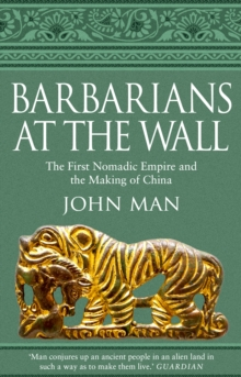 Barbarians at the Wall : The First Nomadic Empire and the Making of China, Paperback / softback Book