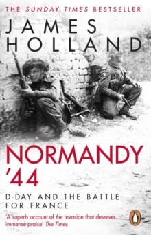 Normandy '44 : D-Day and the Battle for France, Paperback / softback Book