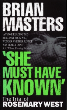 """She Must Have Known"" : The Trial Of Rosemary West, Paperback Book"