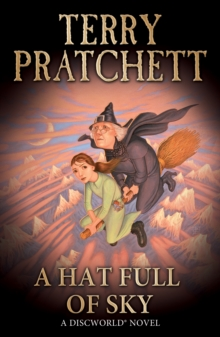 A Hat Full of Sky : (Discworld Novel 32), Paperback Book