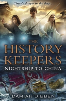 The History Keepers: Nightship to China, Paperback / softback Book