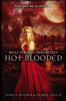 Wolf Springs Chronicles: Hot Blooded : Book 2, Paperback / softback Book