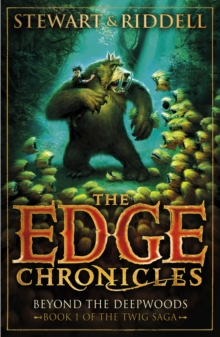 The Edge Chronicles 4: Beyond the Deepwoods : First Book of Twig, Paperback / softback Book