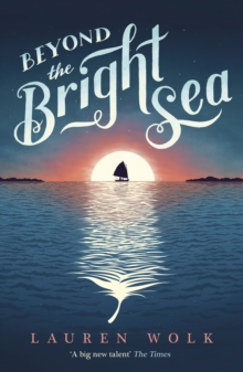 Beyond the Bright Sea, Paperback Book