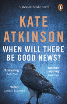 When Will There Be Good News? : (Jackson Brodie), Paperback / softback Book