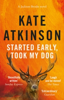 Started Early, Took My Dog : (Jackson Brodie), Paperback / softback Book