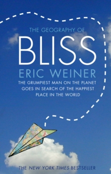 The Geography of Bliss, Paperback / softback Book