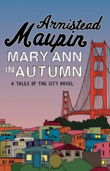 Mary Ann in Autumn : Tales of the City 8, Paperback Book