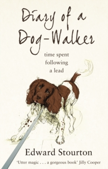 Diary of a Dog-walker : Time spent following a lead, Paperback / softback Book