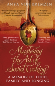 Mastering the Art of Soviet Cooking, Paperback / softback Book