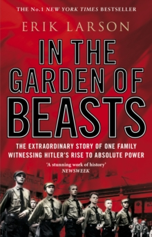In The Garden of Beasts : Love and terror in Hitler's Berlin, Paperback / softback Book