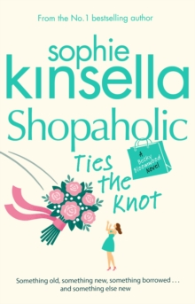 Shopaholic Ties The Knot : (Shopaholic Book 3), Paperback Book