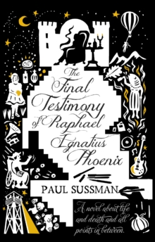 The Final Testimony of Raphael Ignatius Phoenix, Paperback Book