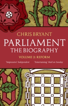Parliament: The Biography (Volume II - Reform), Paperback Book