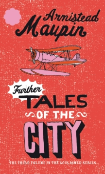Further Tales Of The City : Tales of the City 3, Paperback Book
