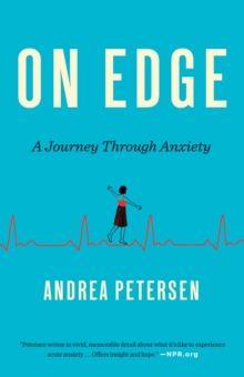 On Edge : A Journey Through Anxiety, Paperback Book