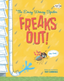 The Eensy Weensy Spider Freaks Out! (Big-Time!), Paperback Book