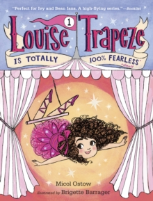 Louise Trapeze Is Totally 100% Fearless, Paperback / softback Book