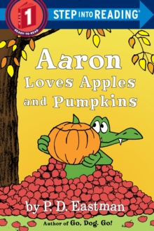 Aaron Loves Apples And Pumpkins Step Into Reading Lvl 1, Paperback Book